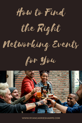 How to Find the Right Networking Events for You | Carrie Sharpe