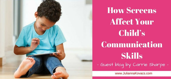 How Screens Affect Your Child's Communication Skills