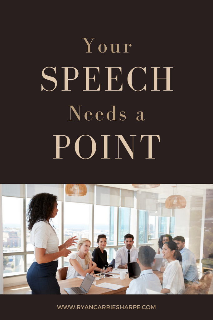 Your Speech Needs a Point | He says, She says | Carrie Sharpe