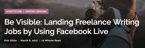 Be Visible: Landing Freelance Writing Jobs by Using Facebook Live