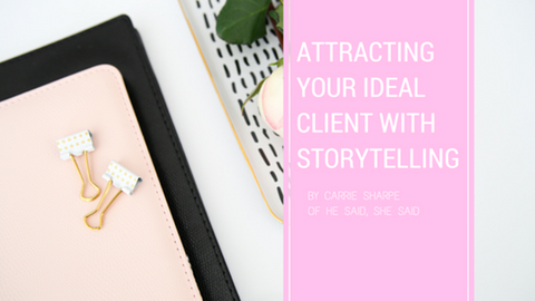 Attracting Your Ideal Clients with Storytelling