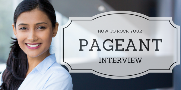 How to Rock Your Pageant Interview
