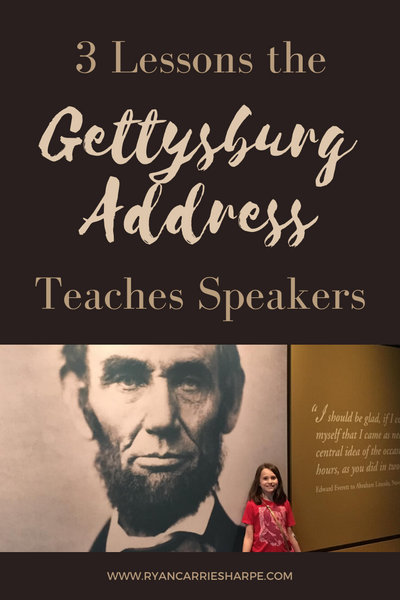 3 Lessons the Gettysburg Address Teaches Speakers | He says, She says