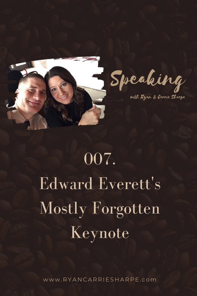 007. Edward Everett's Mostly Forgotten Keynote