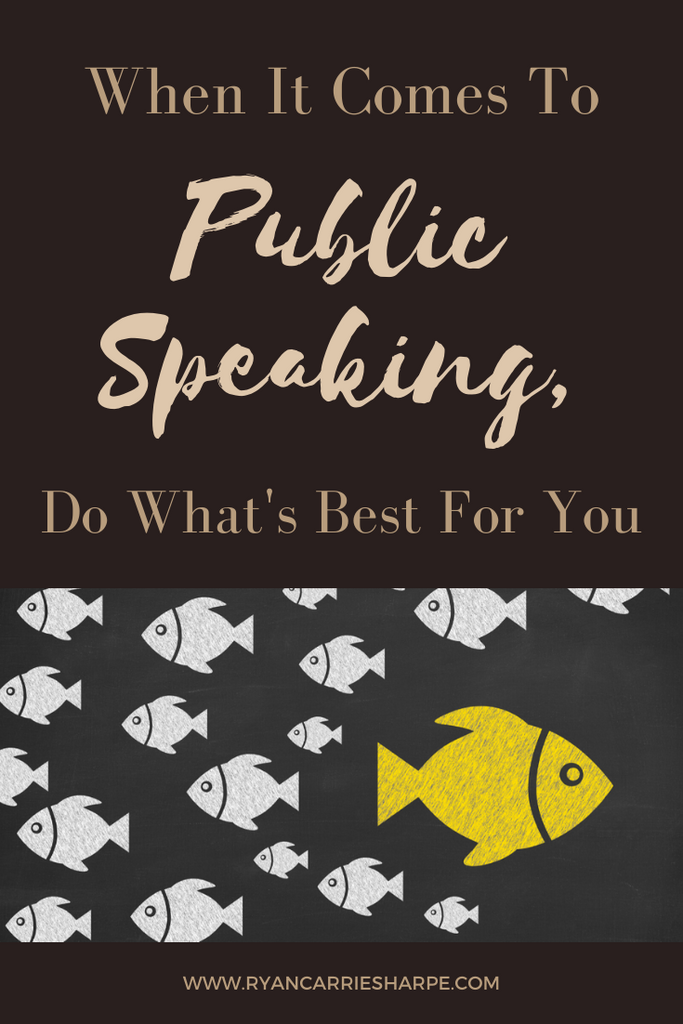 When It Comes To Public Speaking, Do What's Best For You