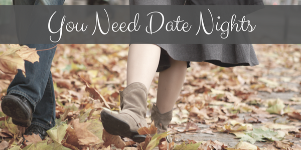 You Need Date Nights