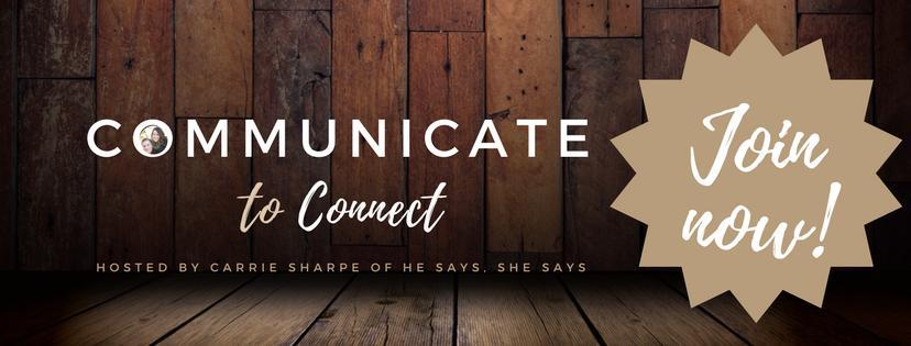 Communicate to Connect by He says, She says