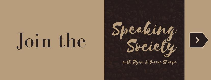 Speaking Society with Ryan & Carrie Sharpe