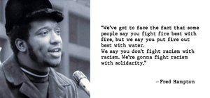 [Wise Words] - Fred Hampton