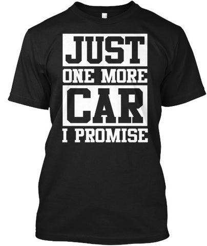 Just One More Car I Promise Tee Shirt