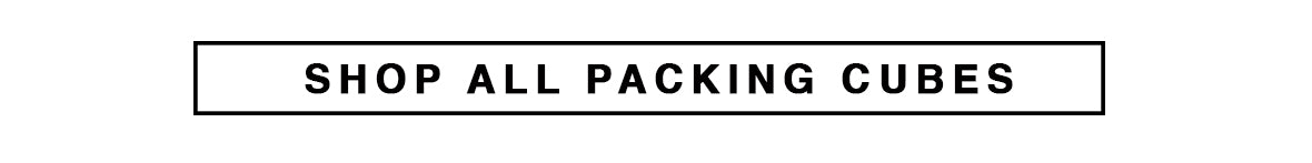 SHOP ALL PACKING CUBES