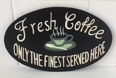 Fresh Coffee..Only the Best Coffee Served Here!