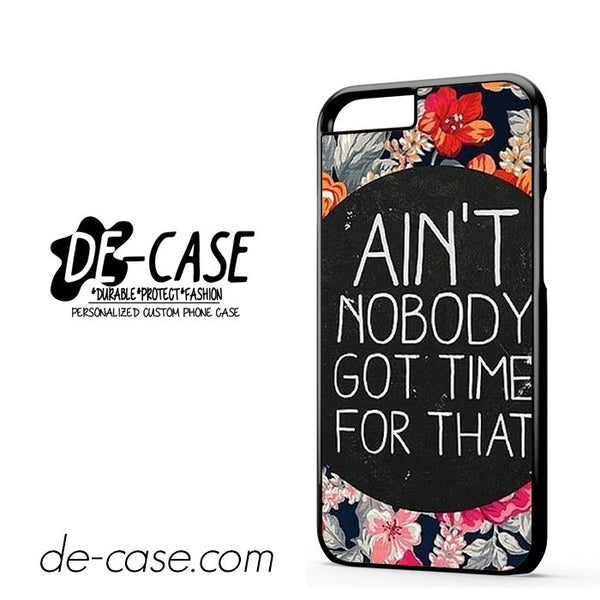 Ain't Nobody Got Time For That Quote Retro Vintage For Iphone 6 Iphone 6S Iphone 6 Plus Iphone 6S Plus Case Phone Case Gift Present