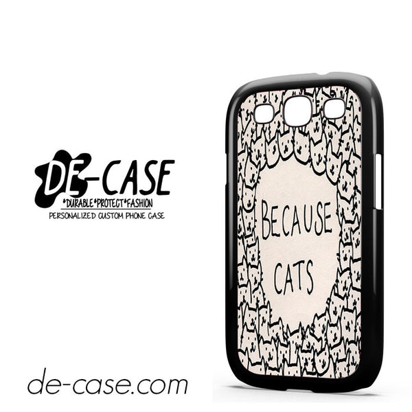 Because Cat For Samsung Galaxy S3 Case