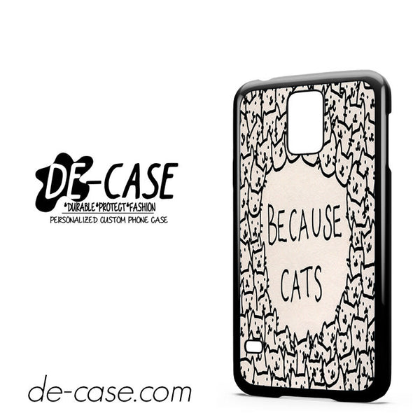 Because Cat For Samsung Galaxy S5 Case