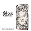 Because Cat For Iphone 6 Plus Case