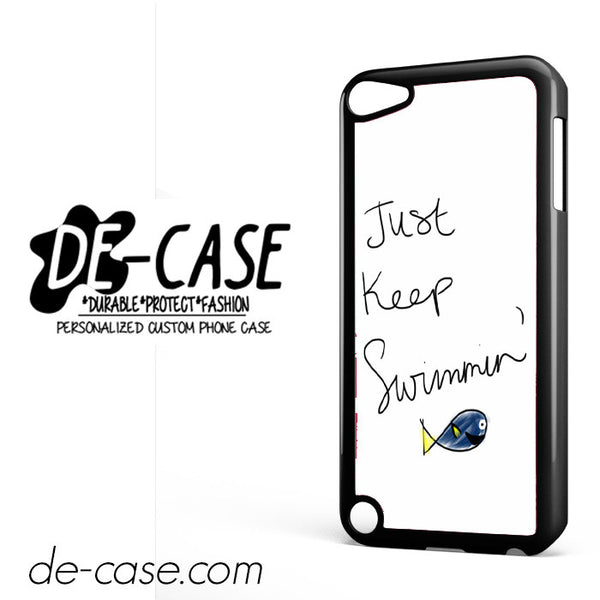 Just Keep Swimming Dory Quotes DEAL-6028 Apple Phonecase Cover For Ipod Touch 5
