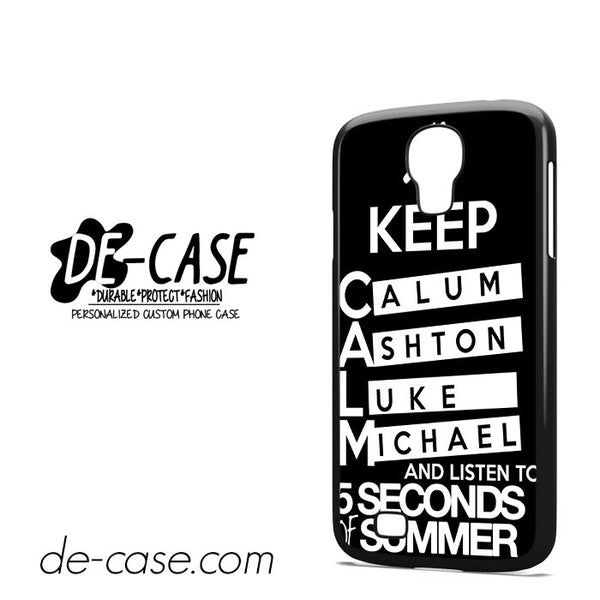 Keep Calm Listen 5SOS For Samsung Galaxy S4 Case