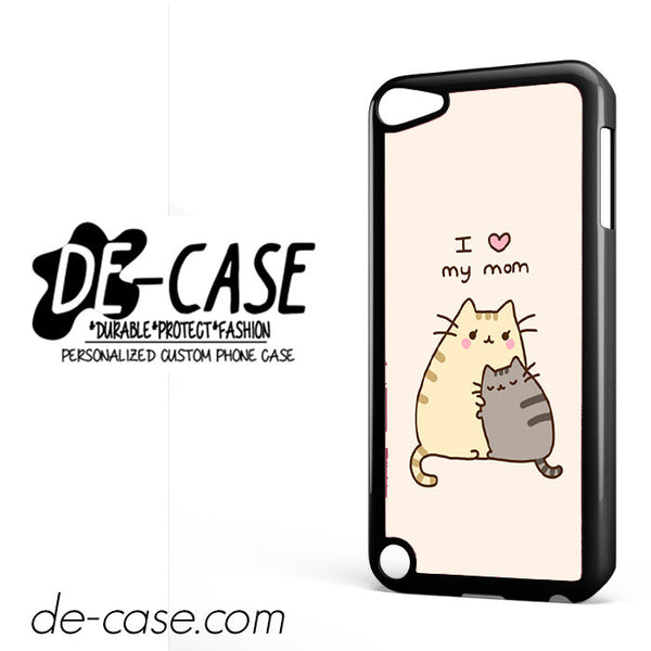 Pusheen The Cat I Love My Mom DEAL-9013 Apple Phonecase Cover For Ipod Touch 5