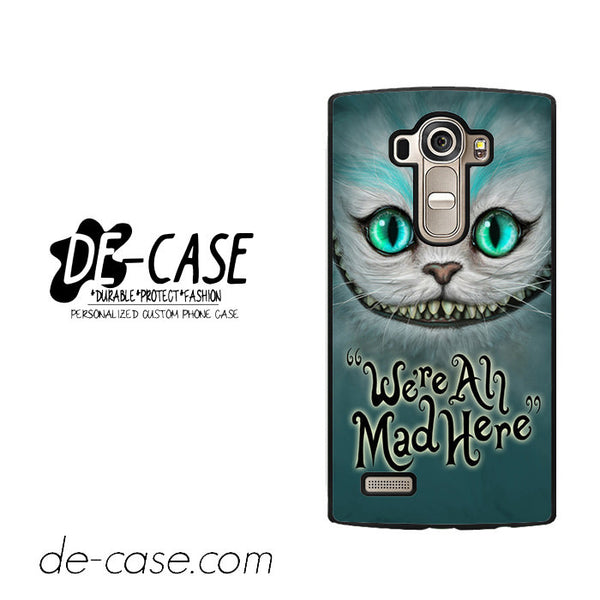Were All Mad Here Cashire Cat For LG G4 Case Phone Case Gift Present