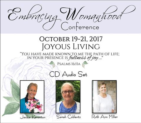 2017 Embracing Womanhood Conference CD Set