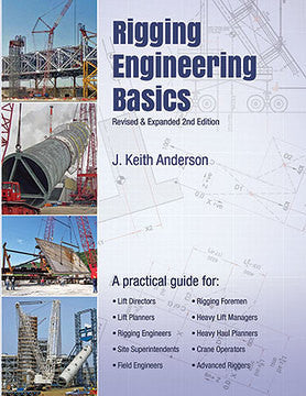 Rigging Engineering Basics 2nd Edition Released by Keith Anderson