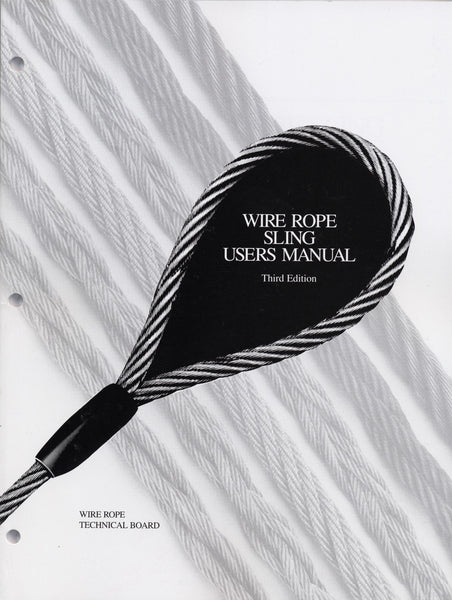 Wire Rope Sling Users Manual (3rd Edition)