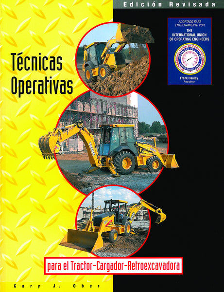 Operating Techniques for the Tractor, Loader, Backhoe