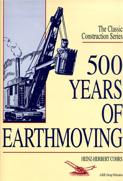 500 Years of Earthmoving (Classic Construction)