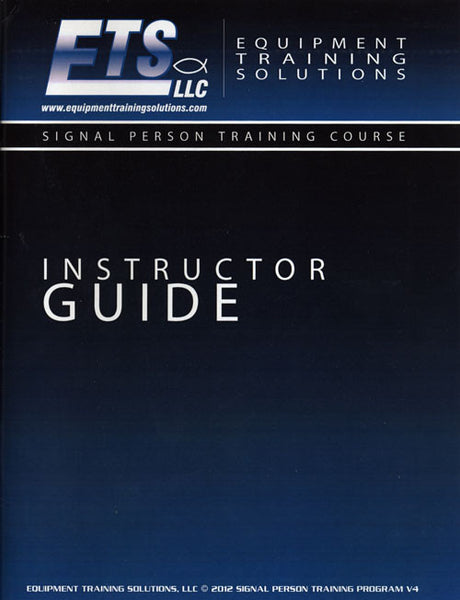 ETS - Signal Person Training Course - Instructor Guide &/or Student Guide