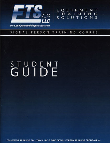 ETS - Signal Person Training Course - Instructor Guide V4 & Student Guide