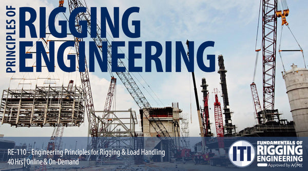 Engineering Principles for Rigging & Load Handling (RE-110)