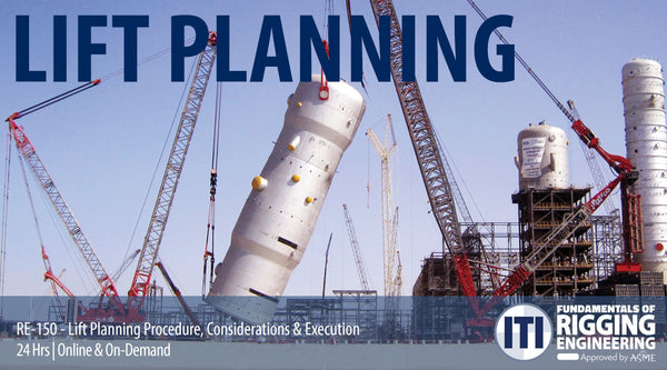 Lift Planning Procedure Considerations & Execution (RE-150)