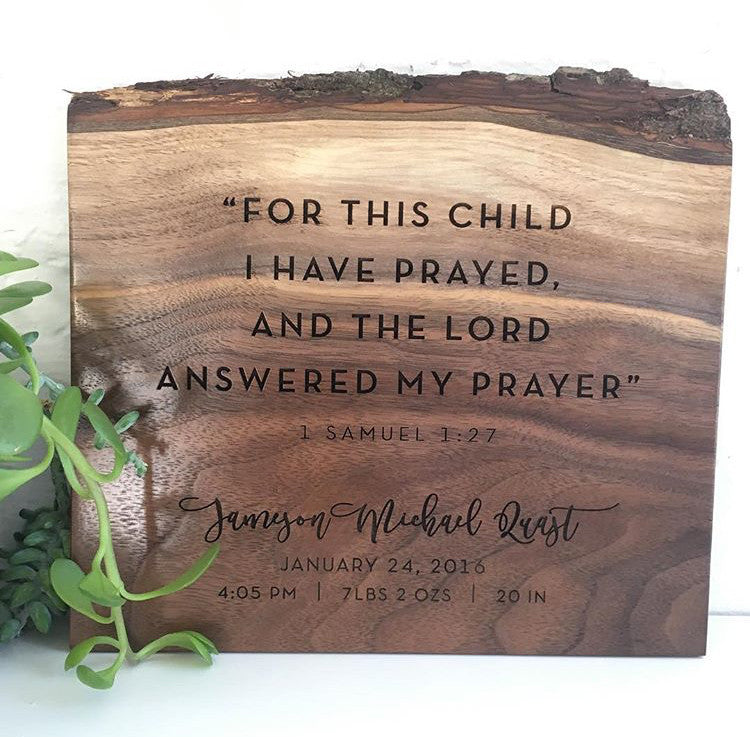 'For this Child I Have Prayed' Live Edge Plaque