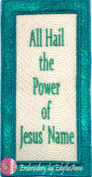 ALL HAIL THE POWER OF JESUS NAME -  In The Hoop Bookmark - Digital Download