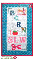 BORN TO SEW...WALL HANGING-  In The Hoop Machine Embroidery