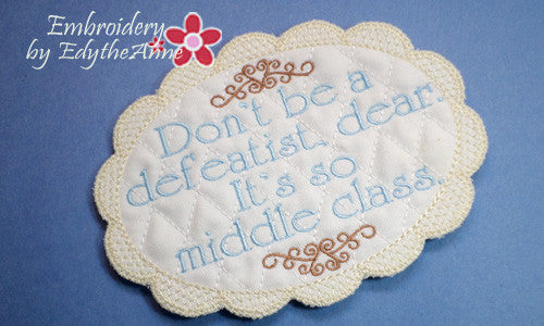 DOWNTON ABBEY STYLE MUG MAT - Don't Be a Defeatist Dear.... - INSTANT DOWNLOAD - Embroidery by EdytheAnne - 1