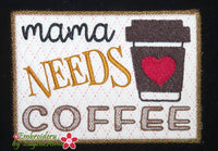 MAMA NEEDS COFFEE MUG MAT- Machine Embroidery Design - Digital Download