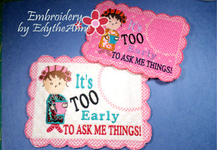 IT'S TOO EARLY WHIMSICAL MUG MAT Available in two sizes. INSTANT DOWNLOAD - Embroidery by EdytheAnne - 1