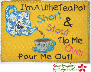 I'M A LITTLE TEAPOT V2  MUG MAT & DISPLAY MAT In The Hoop Embroidery Design