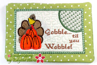 GOBBLE TIL YOU WOBBLE...In The Hoop Embroidered Mug Mat/Mug Rug Design.- Digital Download