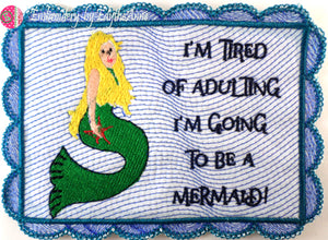 TIRED OF ADULTING...GOING TO BE A MERMAID!  In The Hoop Embroidered Mug Mats/Mug Rugs.  Digital Download