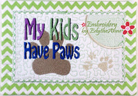 MY KIDS HAVE PAWS MUG MAT/MUG RUG In The Hoop Embroidery Design