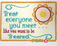 TREAT EVERYONE YOU MEET...  In The Hoop Mug Mat - Digital Download