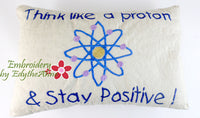 In The Hoop Accent Pillow No Manual Sewing! Think LIke a Proton, Think Positive!.  - Digital File - Instant Download