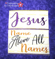 JESUS NAME ABOVE ALL NAMES....WALL HANGING-  In The Hoop Machine Embroidery