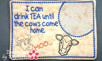 I CAN DRINK TEA...Mug Mat/Mug Rug.  - Digital File - Instant Download
