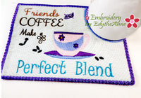 FRIENDS & COFFEE.... In The Hoop Embroidered Mug Mat/Mug Rug Design - DIGITAL DOWNLOAD