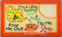 I'M A LITTLE TEAPOT MUG MAT/MUG RUG In The Hoop Embroidery Design