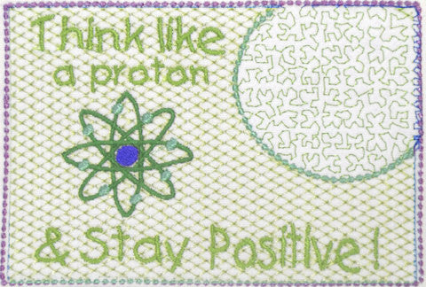 Think LIke a Proton, Think Positive!..In The Hoop Embroidered Mug Mat.   - Digital File - Instant Download - Embroidery by EdytheAnne